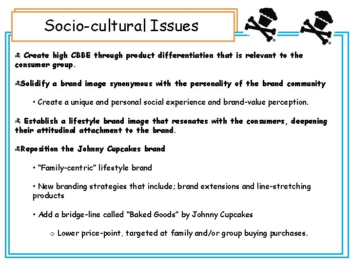 Socio-cultural Issues Create high CBBE through product differentiation that is relevant to the consumer