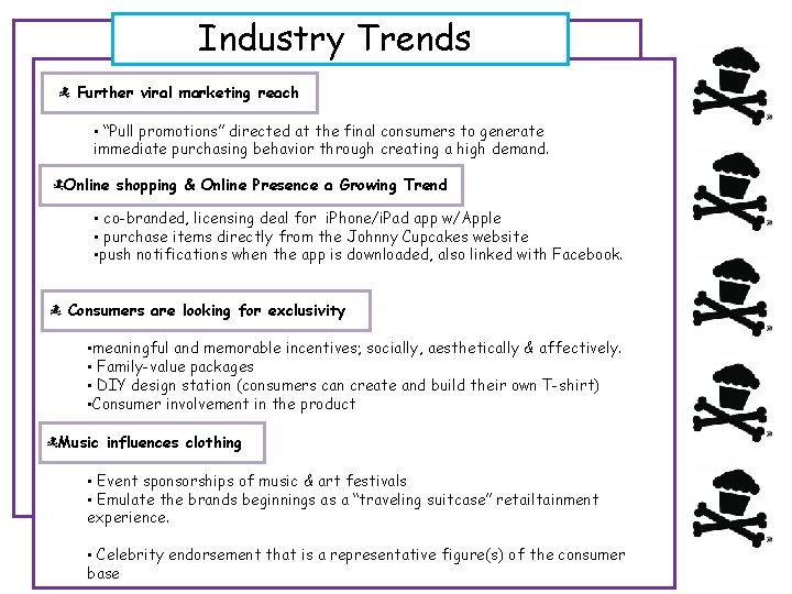 """Industry Trends Further viral marketing reach • """"Pull promotions"""" directed at the final consumers"""