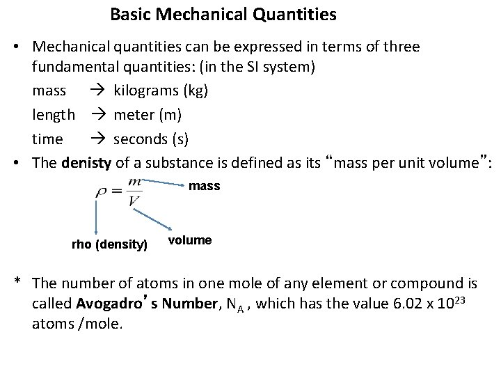 Basic Mechanical Quantities • Mechanical quantities can be expressed in terms of three fundamental