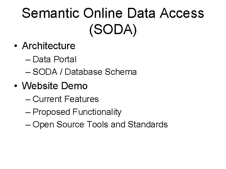 Semantic Online Data Access (SODA) • Architecture – Data Portal – SODA / Database
