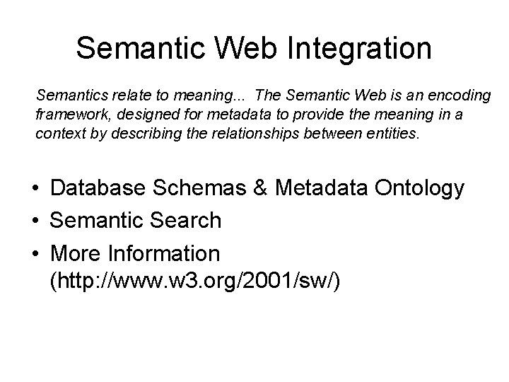 Semantic Web Integration Semantics relate to meaning. . . The Semantic Web is an