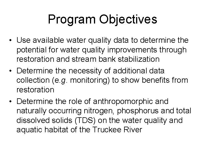 Program Objectives • Use available water quality data to determine the potential for water