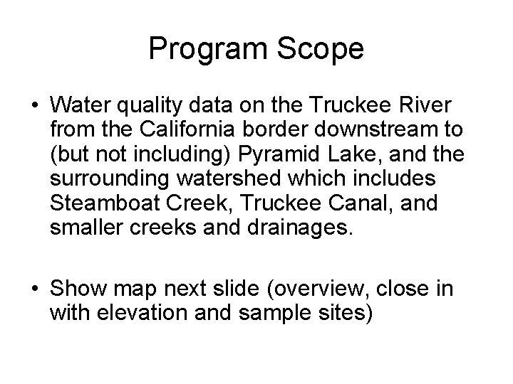Program Scope • Water quality data on the Truckee River from the California border