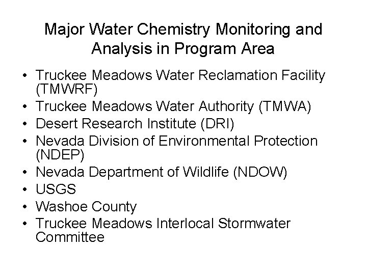 Major Water Chemistry Monitoring and Analysis in Program Area • Truckee Meadows Water Reclamation