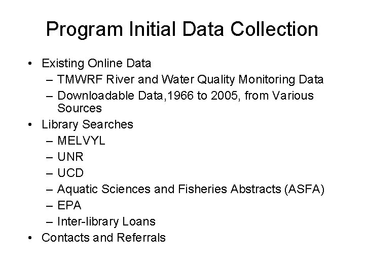 Program Initial Data Collection • Existing Online Data – TMWRF River and Water Quality