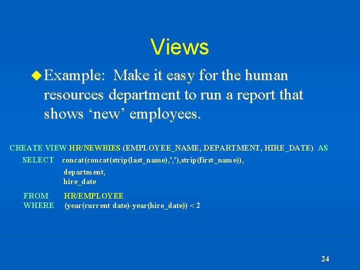 Views u Example: Make it easy for the human resources department to run a