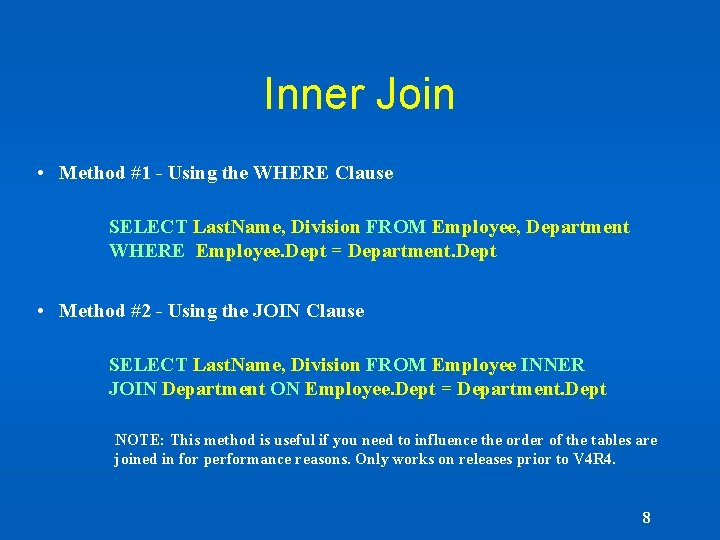 Inner Join • Method #1 - Using the WHERE Clause SELECT Last. Name, Division
