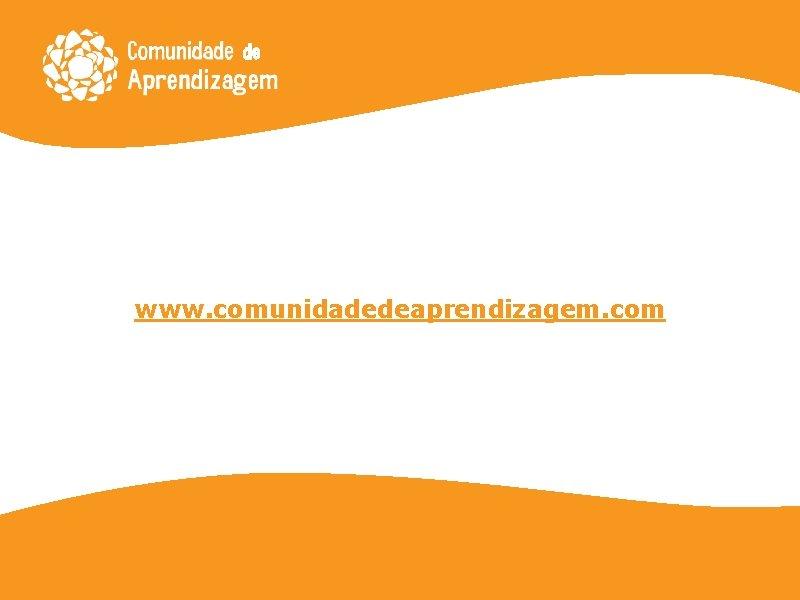 www. comunidadedeaprendizagem. com
