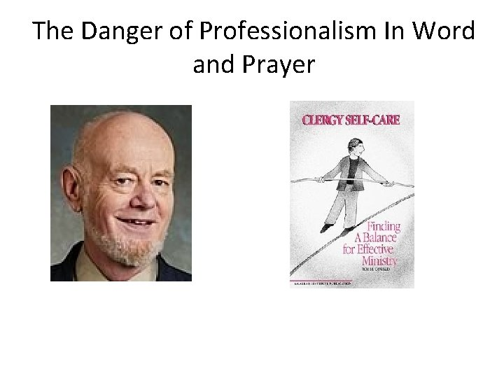 The Danger of Professionalism In Word and Prayer