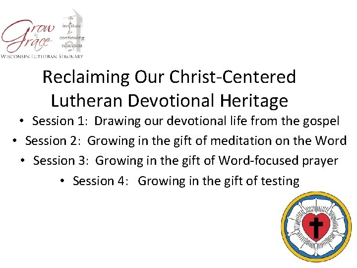 Reclaiming Our Christ-Centered Lutheran Devotional Heritage • Session 1: Drawing our devotional life from