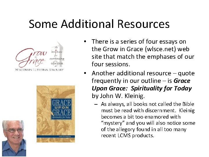 Some Additional Resources • There is a series of four essays on the Grow