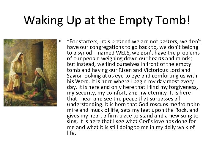"""Waking Up at the Empty Tomb! • """"For starters, let's pretend we are not"""