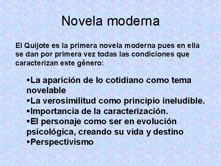 Novela moderna El Quijote es la primera novela moderna pues en ella se dan