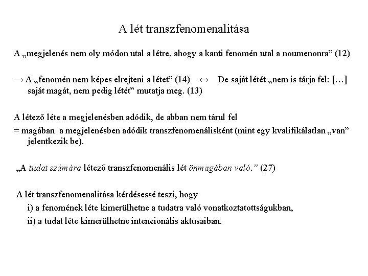 """A lét transzfenomenalitása A """"megjelenés nem oly módon utal a létre, ahogy a kanti"""