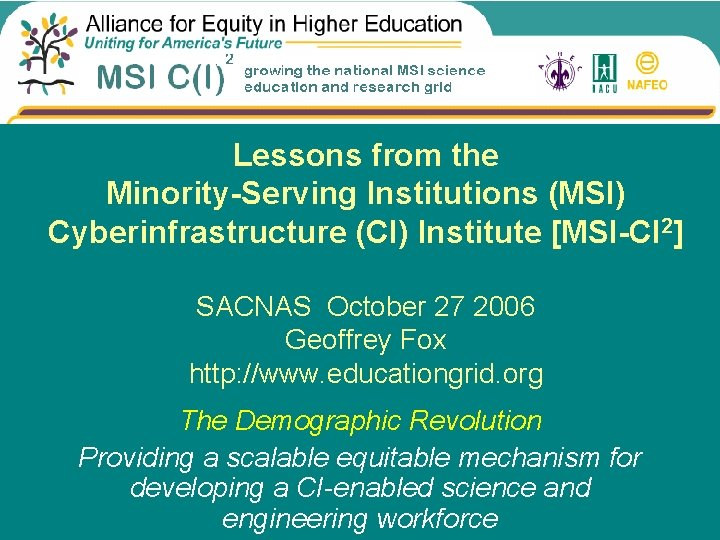 Lessons from the Minority-Serving Institutions (MSI) Cyberinfrastructure (CI) Institute [MSI-CI 2] SACNAS October 27