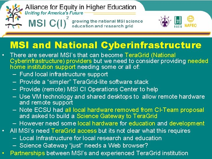MSI and National Cyberinfrastructure • There are several MSI's that can become Tera. Grid