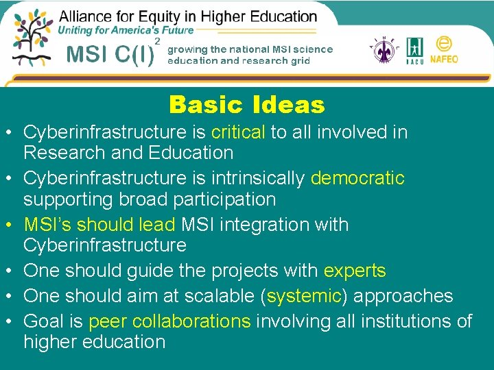 Basic Ideas • Cyberinfrastructure is critical to all involved in Research and Education •