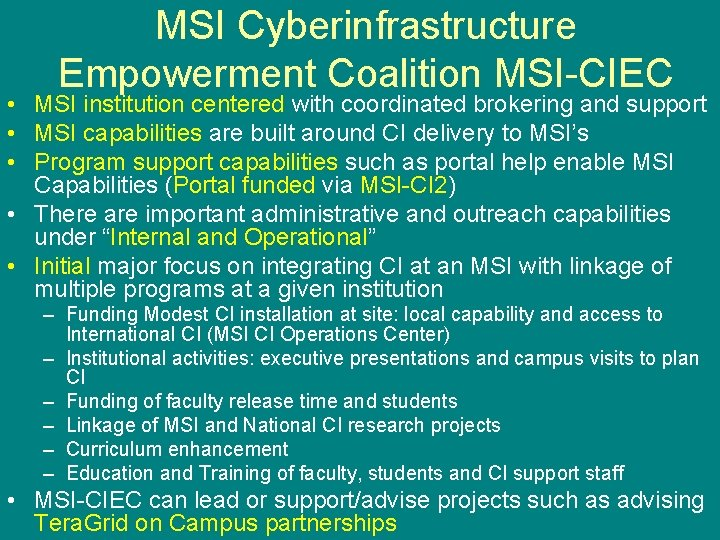 MSI Cyberinfrastructure Empowerment Coalition MSI-CIEC • MSI institution centered with coordinated brokering and support