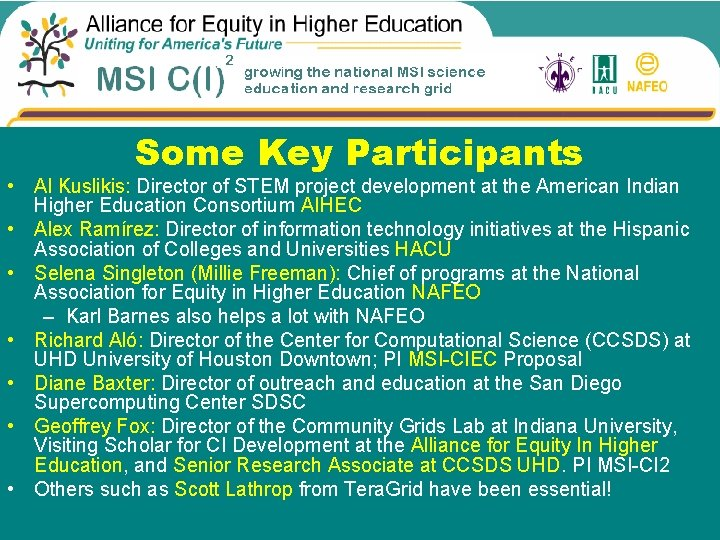 Some Key Participants • Al Kuslikis: Director of STEM project development at the American