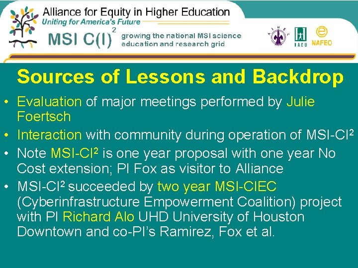 Sources of Lessons and Backdrop • Evaluation of major meetings performed by Julie Foertsch