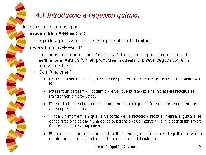 4. 1 Introducció a l'equilibri químic w . Hi ha reaccions de dos tipus: