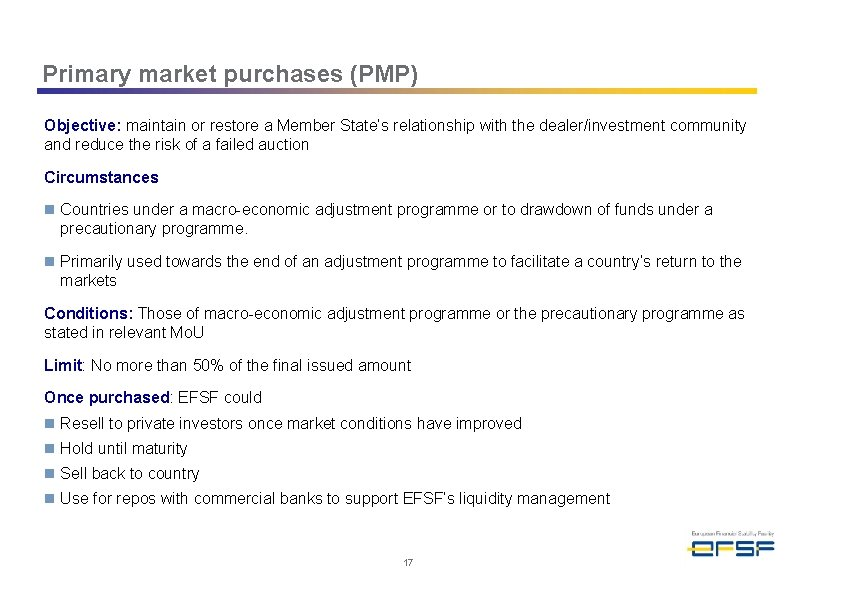 Primary market purchases (PMP) Objective: maintain or restore a Member State's relationship with the