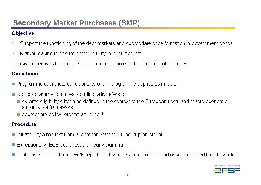 Secondary Market Purchases (SMP) Objective: 1. Support the functioning of the debt markets and