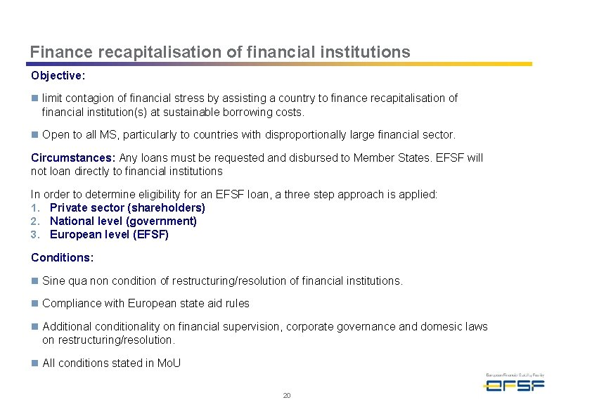 Finance recapitalisation of financial institutions Objective: n limit contagion of financial stress by assisting