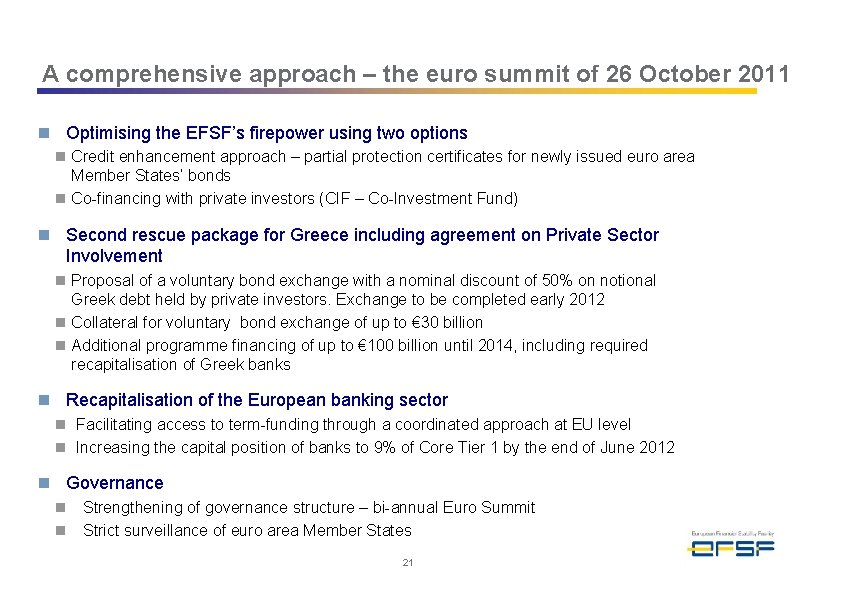 A comprehensive approach – the euro summit of 26 October 2011 n Optimising the