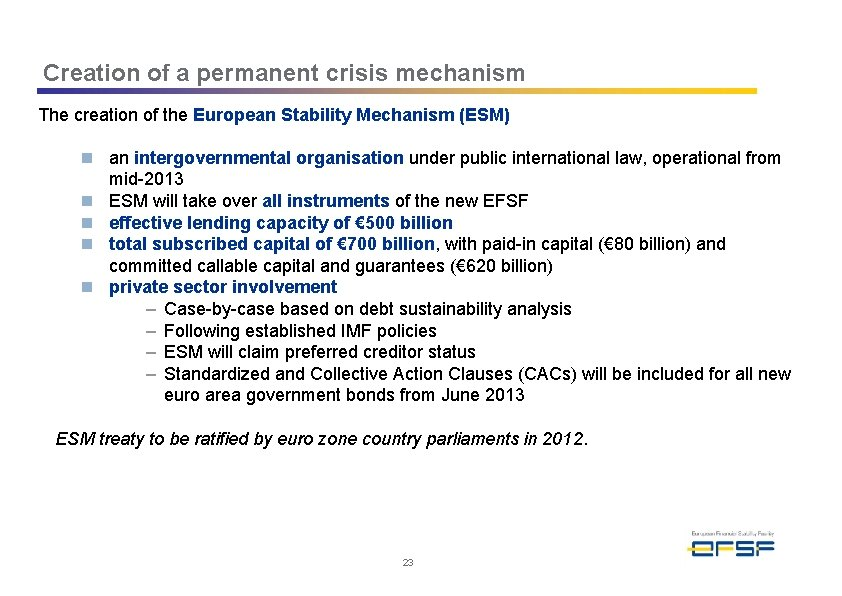 Creation of a permanent crisis mechanism The creation of the European Stability Mechanism (ESM)
