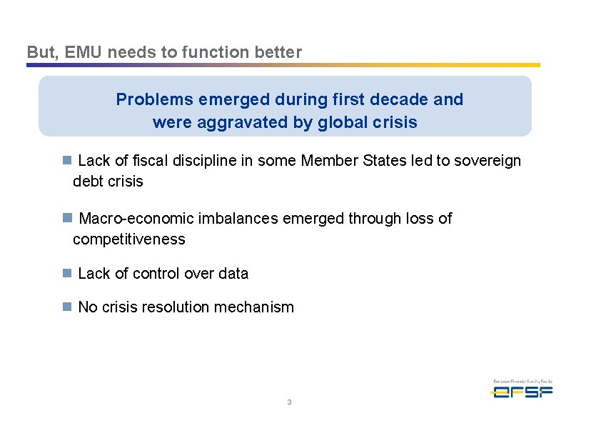 But, EMU needs to function better Problems emerged during first decade and were aggravated