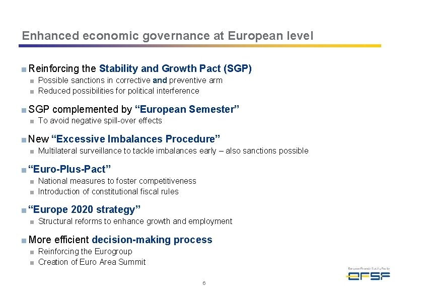 Enhanced economic governance at European level ■ Reinforcing the Stability and Growth Pact (SGP)