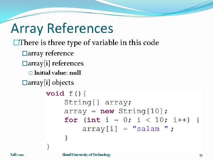 Array References �There is three type of variable in this code �array reference �array[i]