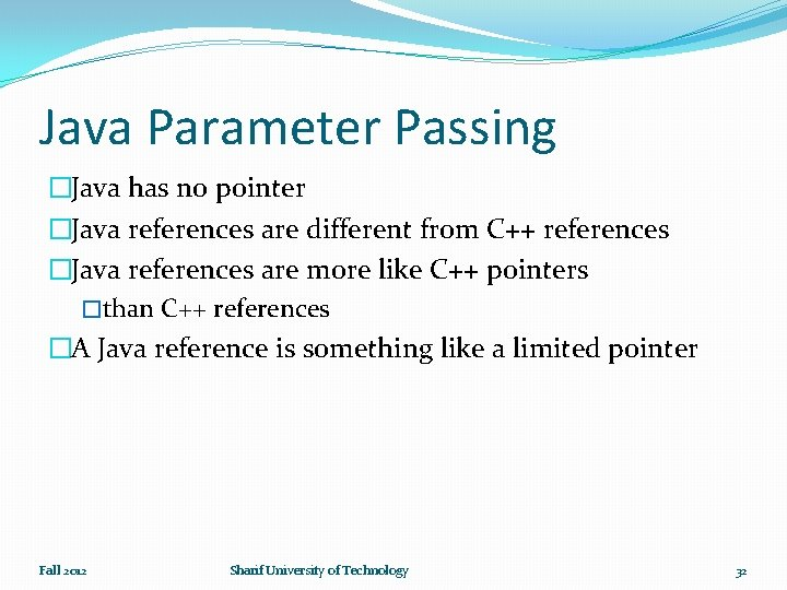Java Parameter Passing �Java has no pointer �Java references are different from C++ references