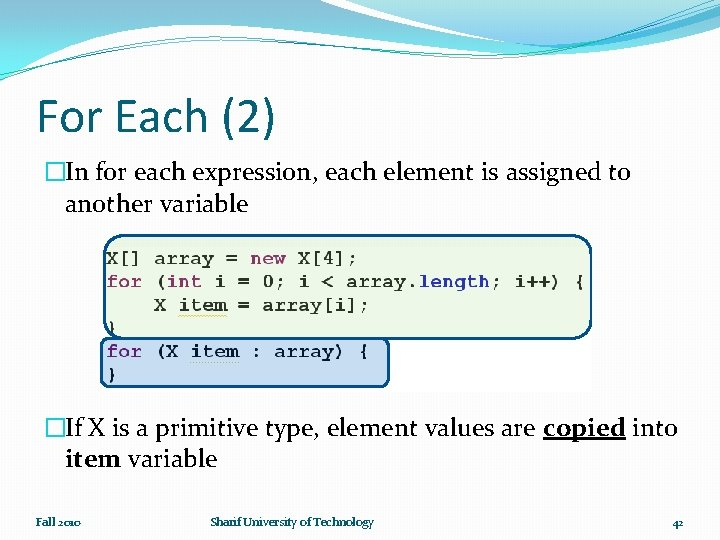 For Each (2) �In for each expression, each element is assigned to another variable
