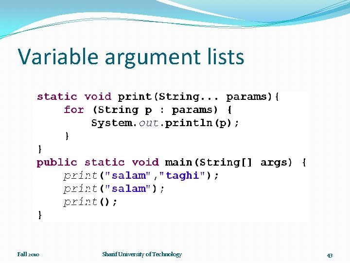 Variable argument lists Fall 2010 Sharif University of Technology 43