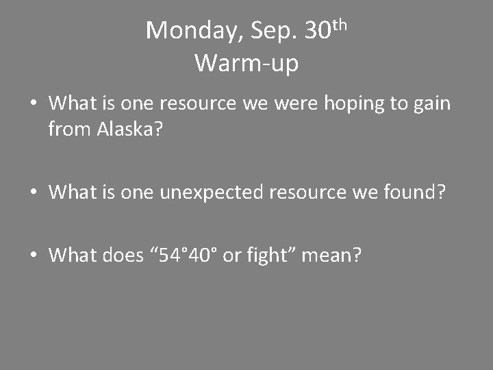 Monday, Sep. 30 th Warm-up • What is one resource we were hoping to