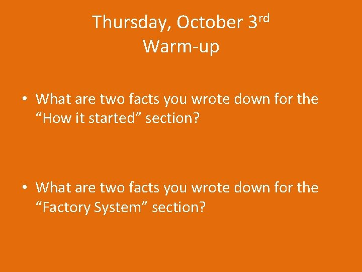 Thursday, October 3 rd Warm-up • What are two facts you wrote down for
