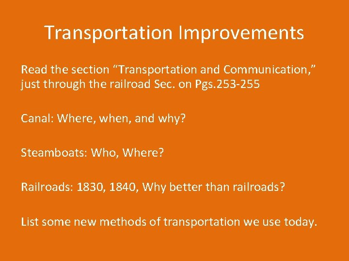 """Transportation Improvements Read the section """"Transportation and Communication, """" just through the railroad Sec."""