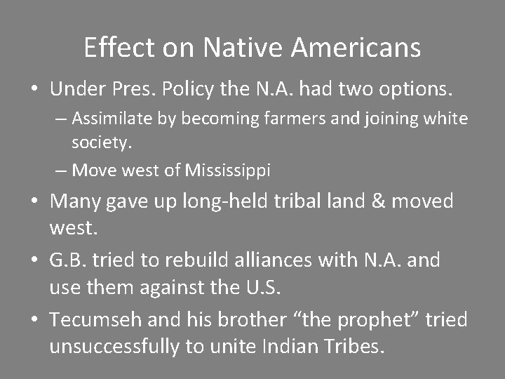 Effect on Native Americans • Under Pres. Policy the N. A. had two options.