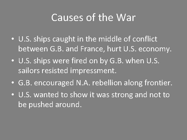 Causes of the War • U. S. ships caught in the middle of conflict