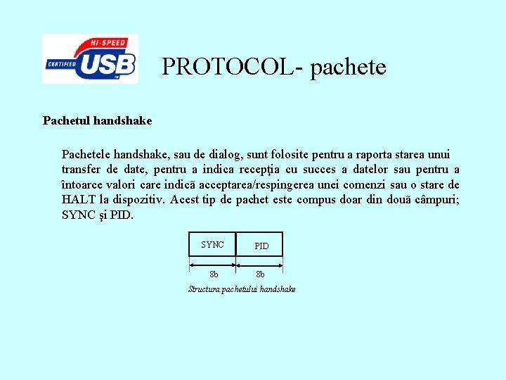 PROTOCOL- pachete Pachetul handshake Pachetele handshake, sau de dialog, sunt folosite pentru a raporta