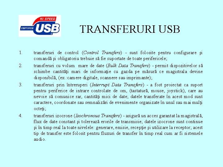 TRANSFERURI USB 1. 2. 3. 4. transferuri de control (Control Transfers) - sunt folosite