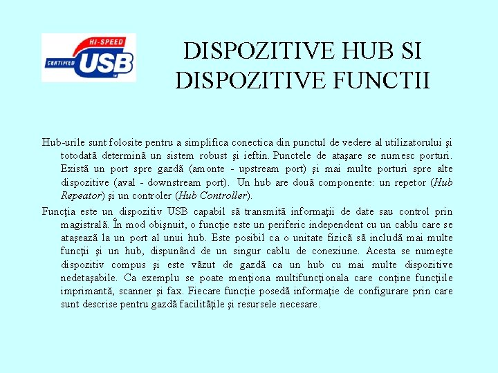 DISPOZITIVE HUB SI DISPOZITIVE FUNCTII Hub-urile sunt folosite pentru a simplifica conectica din punctul