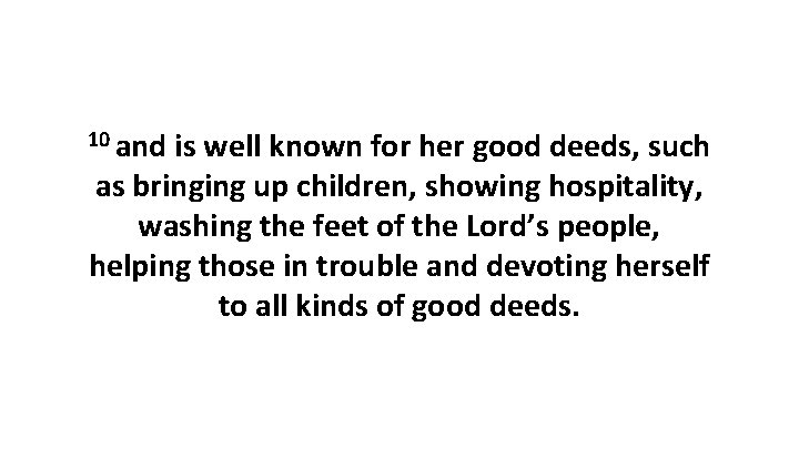 10 and is well known for her good deeds, such as bringing up children,