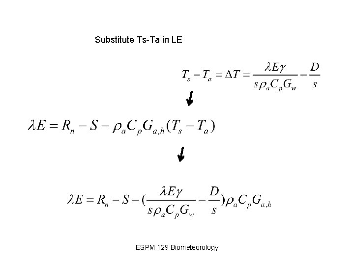 Substitute Ts-Ta in LE ESPM 129 Biometeorology