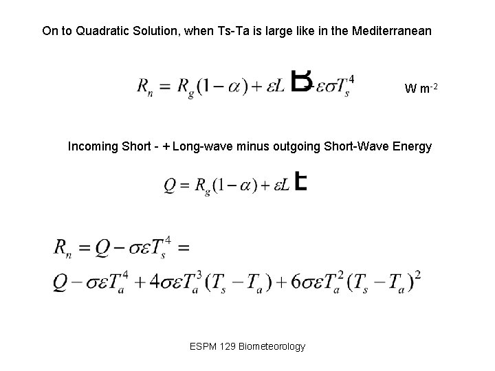 On to Quadratic Solution, when Ts-Ta is large like in the Mediterranean W m-2