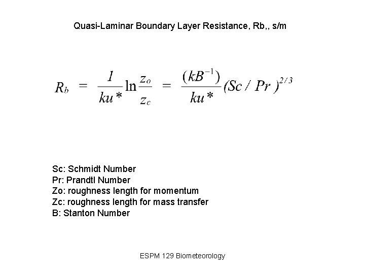 Quasi-Laminar Boundary Layer Resistance, Rb, , s/m Sc: Schmidt Number Pr: Prandtl Number Zo: