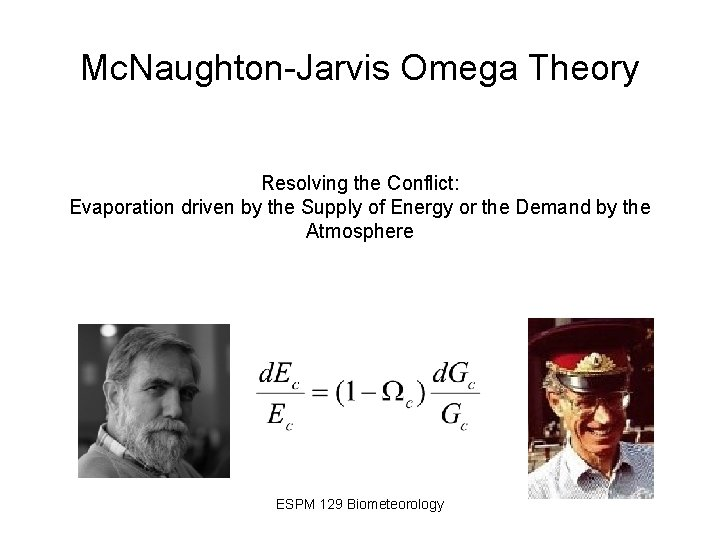 Mc. Naughton-Jarvis Omega Theory Resolving the Conflict: Evaporation driven by the Supply of Energy
