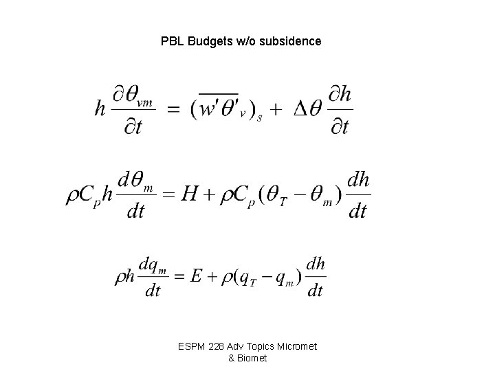 PBL Budgets w/o subsidence ESPM 228 Adv Topics Micromet & Biomet